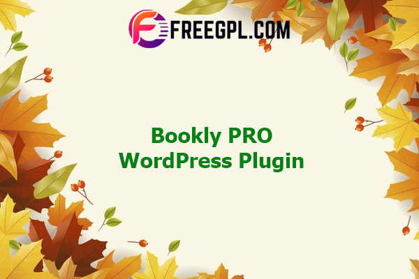 Bookly PRO - Appointment Booking and Scheduling Software Systems Nulled Download Free