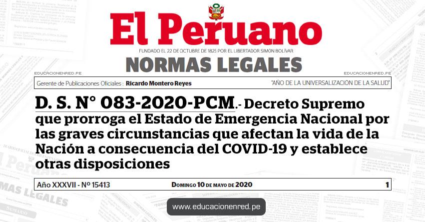 D. S. N° 083-2020-PCM.- Decreto Supremo que prorroga el Estado de Emergencia Nacional por las graves circunstancias que afectan la vida de la Nación a consecuencia del COVID-19 y establece otras disposiciones
