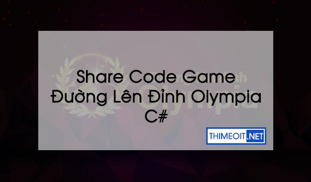 Share Source Code Game Đường Lên Đỉnh Olympia C#