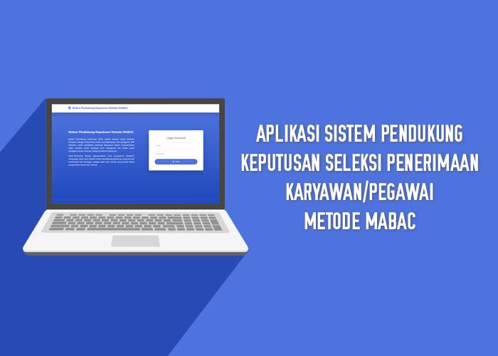 Aplikasi Sistem Pendukung Keputusan Seleksi Penerimaan Karyawan/Pegawai Metode MABAC