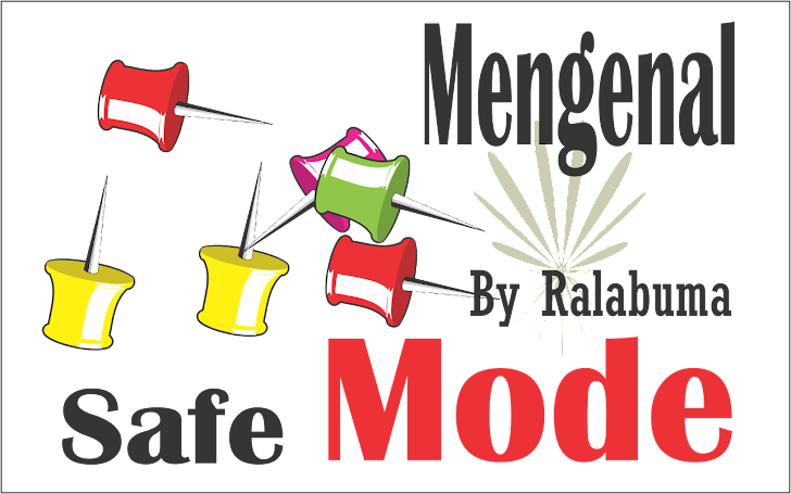 Mengenal Safe Mode