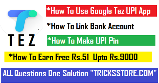 Full Guide How To Use Google Tez App Tez Refer Earn Program