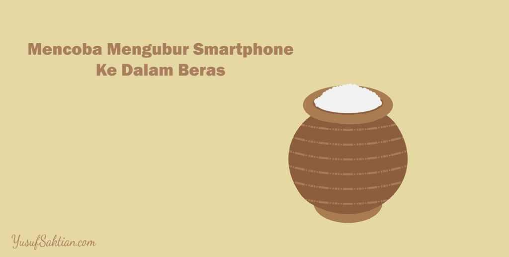 Mengubur Smartphone kedalam beras