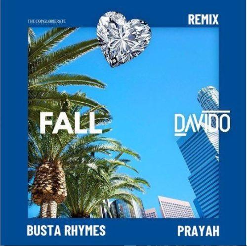 "[MUSIC] DAVIDO – ""Fall (Remix)"" ft. Busta Rhymes x Prayah   DOWNLOAD MP3"