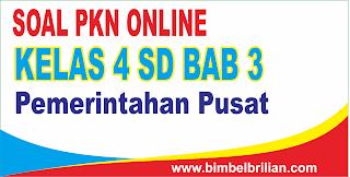 Kali ini  menyajikan latihan soall berbentuk online utk memudahkan putra Soal PKN Online Kelas 4 SD Bab 3 Pemerintahan Pusat - Langsung Ada Nilainya