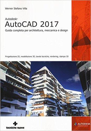 Vinboisoft blog autodesk autocad 2017 guida completa per for Programmi 3d architettura