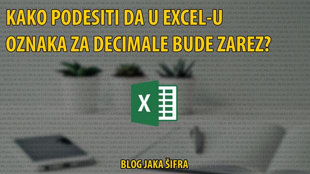 Kako podesiti da u Excel-u oznaka za decimale bude zarez?