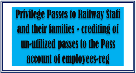crediting-un-utilized-passes-to-pass-account-of-employees-reg-govempnews