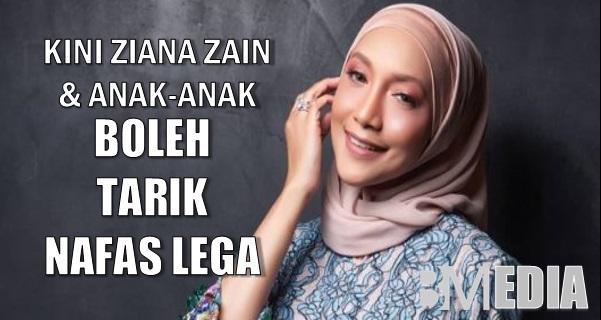 Kini Ziana Zain & Anak-anak Boleh Tarik Nafas Lega