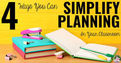 "School supplies with text, ""4 ways you can simplify planning in your classroom."""