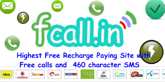 Highest Free Recharge Paying Site with Free Calls and 460 Characters SMS