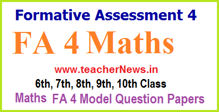FA 4 Maths Question Papers, Project works- Download 6th, 7th, 8th, 9th Class EM TM 2018