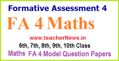 FA 4 Maths Question Papers 9th, 8th, 7th, 6th, 10th Class