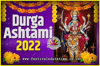 2022 Durga Ashtami Pooja Date and Time, 2022 Durga Ashtami Calendar