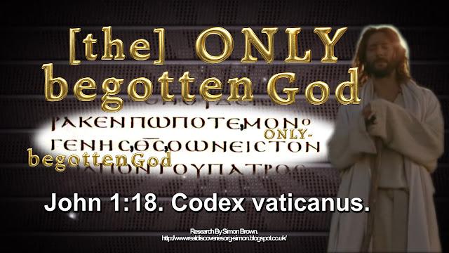 John 1:18. The only Begotten God.