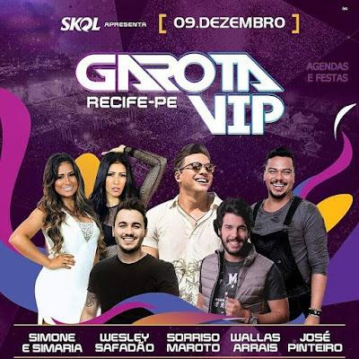 Garota Vip em Recife com Wesley Safadão dia 09-12-2017