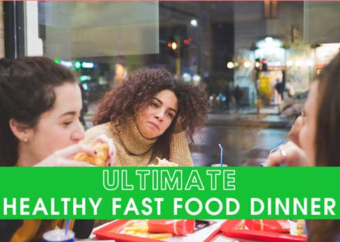 Ultimate Healthy Fast Food Dinner Trick