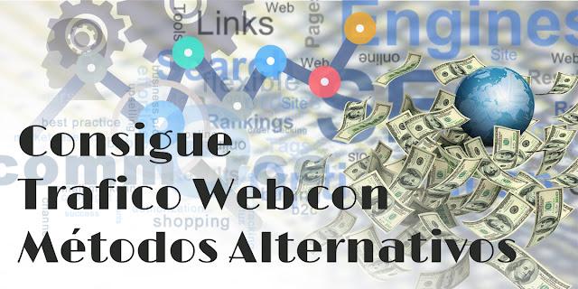 Cómo conseguir tráfico a tu sitio web usando Métodos Alternativos