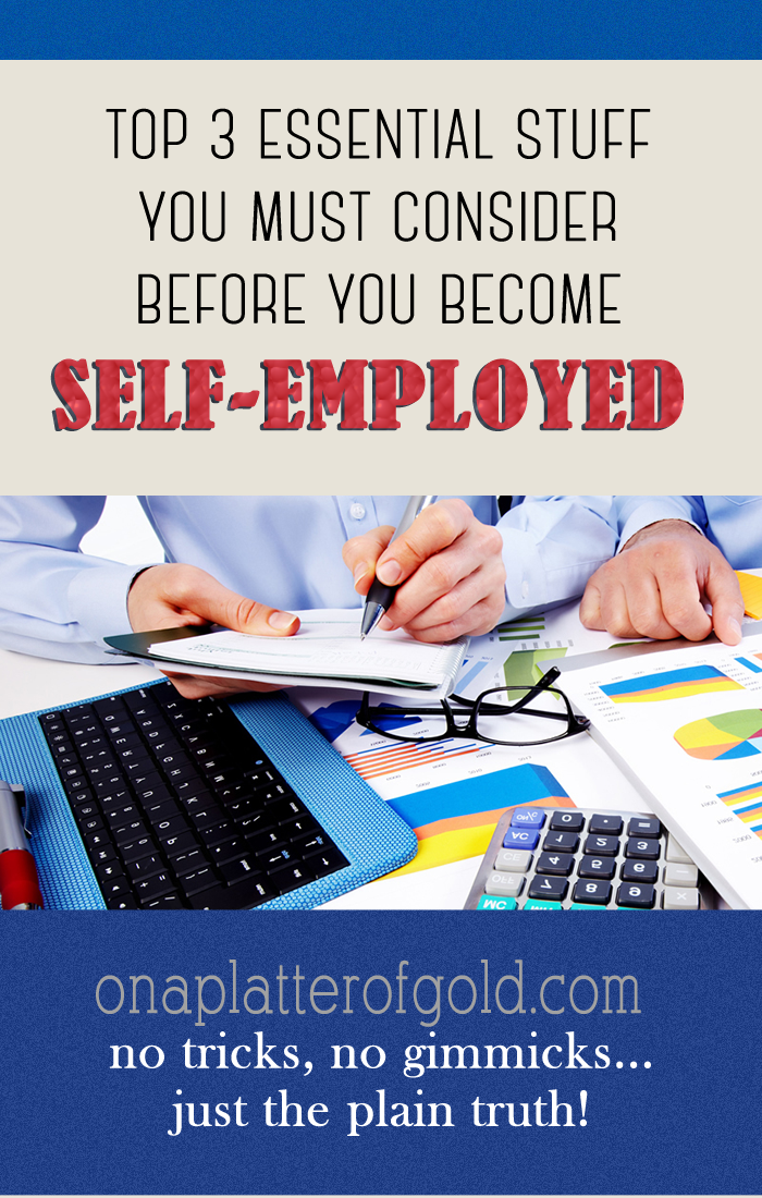 This is why being self-employed actually requires a lot more work than working for someone else
