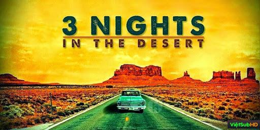Phim Ba Đêm Ở Sa Mạc VietSub HD | 3 Nights In The Desert 2014