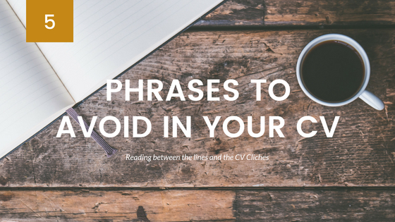 5 Phrases to Avoid on Your CV