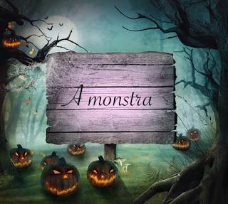 A Monstra!