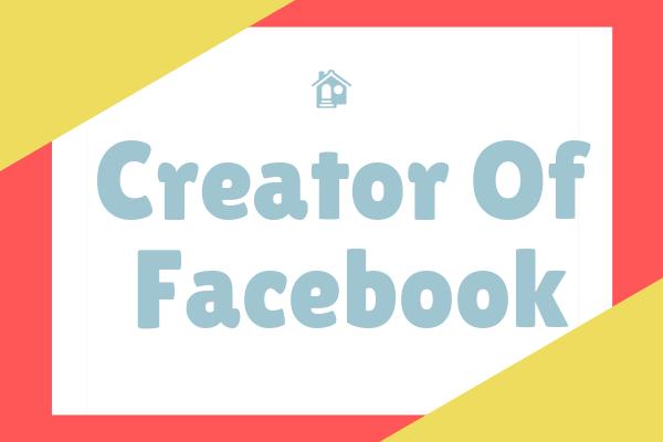 Creator Of Facebook