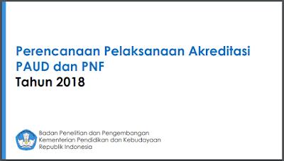 Perencanaan Pelaksanaan Akreditasi PAUD dan PNF Tahun 2018