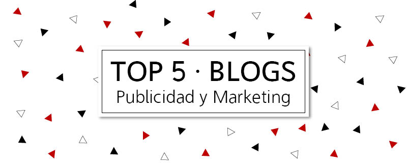 Top 5 Blogs de Publicidad y Marketing
