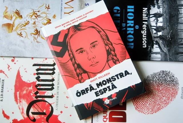 [RESENHA #564] ÓRFÃ, MONSTRA, ESPIÃ - MATT KILLEEN