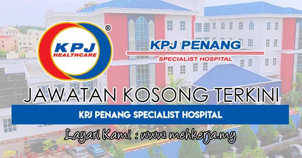 Jawatan Kosong Terkini 2018 di KPJ Penang Specialist Hospital