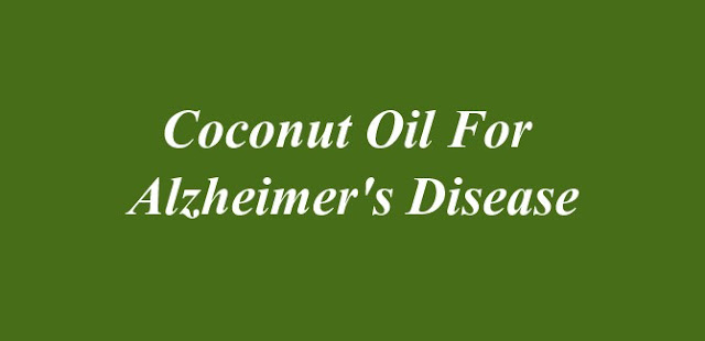 Coconut Oil For Alzheimers Disease