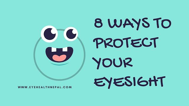 8 ways to protect your eyesight