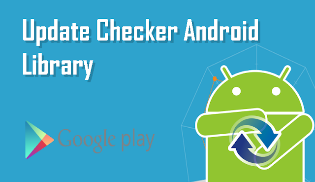 Automatic Update Checker for Android - Library