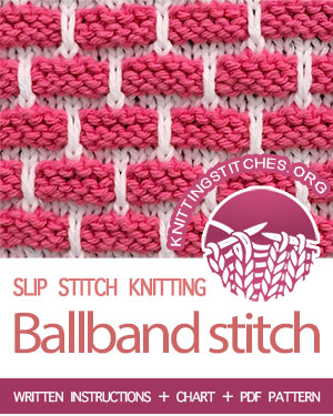 SLIP STITCH KNITTING — #howtoknit the Ballband stitch, nice and easy pattern.  FREE written instructions, chart, PDF knitting pattern.  #knittingstitches #slipstitchknitting