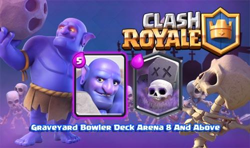 Strategi Deck Graveyard Bowler Arena 8-9