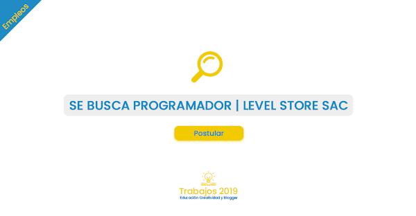 "Empleo: Requiere Programador ""LEVEL STORE S.A.C"""