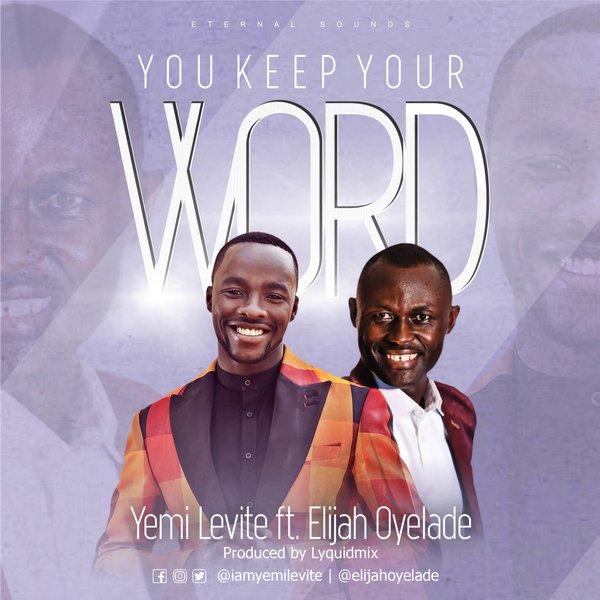 Yemi Levite - You Keep Your Word ft Elijah Oyelade [Audio]