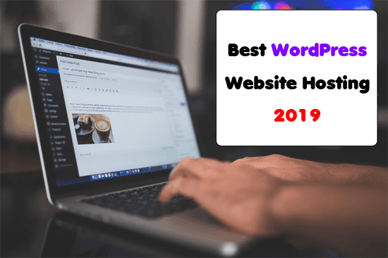 The Best WordPress Website Hosting 2019