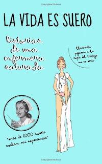 La Vida Es Suero, de Enfermera Saturada