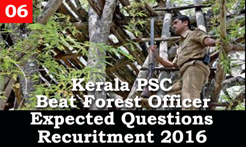 Kerala PSC - Expected Questions for Beat Forest Officer 2016 - 06