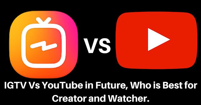 https://www.mysterytechs.com/2018/06/igtv-vs-youtube-in-future-who-is-best.html