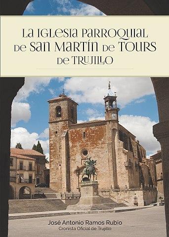 LA IGLESIA PARROQUIAL DE SAN MARTÍN DE TOURS DE TRUJILLO