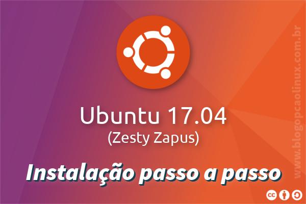 Guia de instalação do Ubuntu 17.04 Zesty Zapus