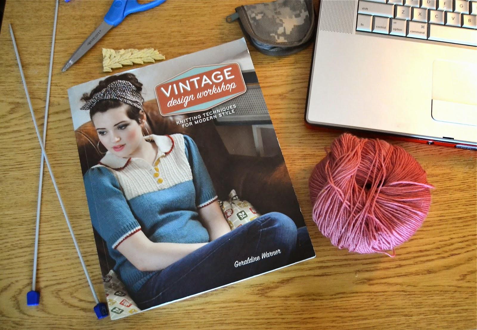 "Flashback Summer: ""Vintage Design Workshop:  Knitting Techniques for Modern Style"" by Geraldine Warner book review"