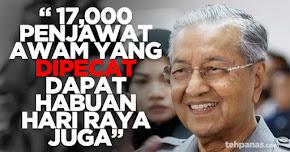 """Thumbnail image for """"17,000 Penjawat Awam Yang Dipecat Dapat Habuan Hari Raya Juga"""" – PM"""
