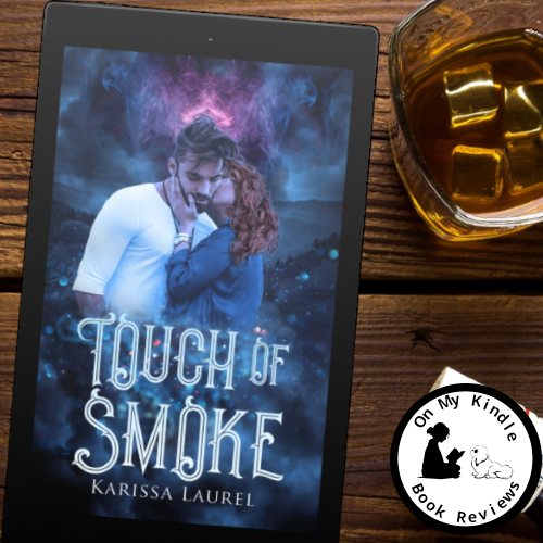 'Touch of Smoke' by Karissa Laurel. Reviewed by On My Kindle BR