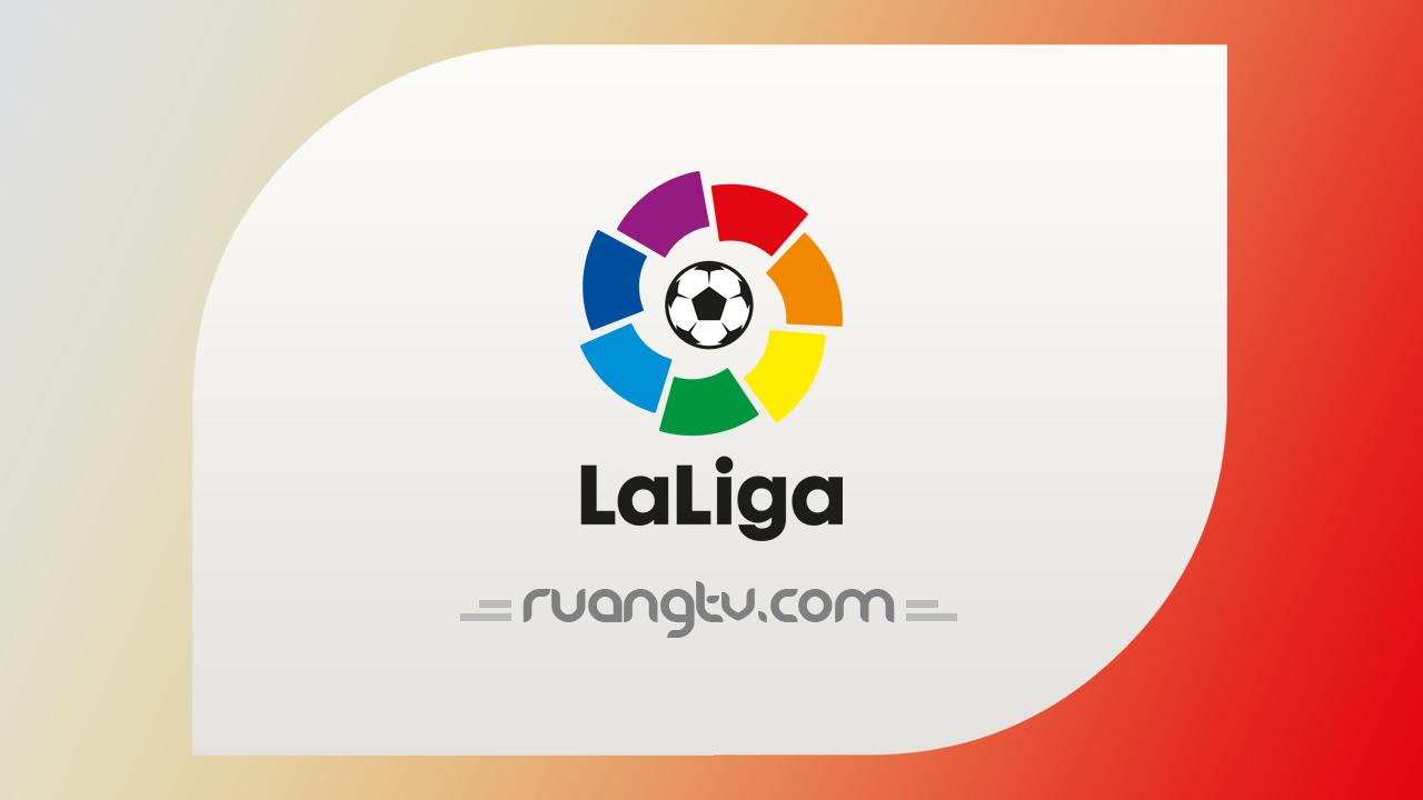 Nonton Live Streaming La Liga Spanyol | Jadwal Siaran TV Online Bola Malam Hari Ini