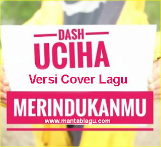 Lagu Merindukanmu Dash Uciha Cover Mp3 Terbaru 2017 Full Rar