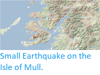 http://sciencythoughts.blogspot.co.uk/2012/10/small-earthquake-on-isle-of-mull.html